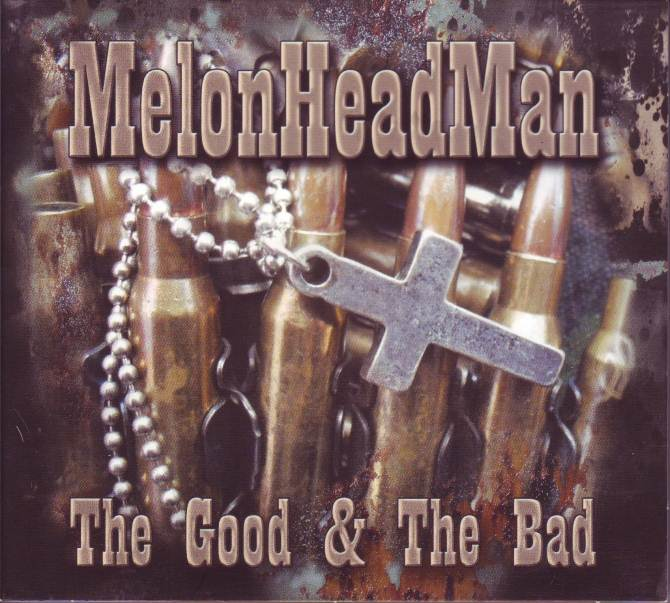 MelonHeadMan The Good and The Bad